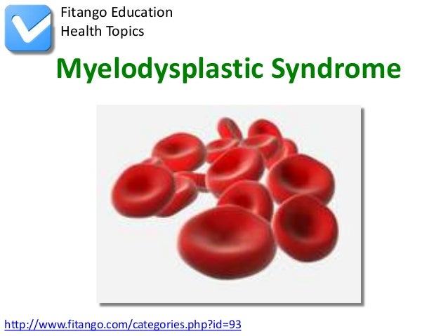 Fitango Education          Health Topics         Myelodysplastic Syndromehttp://www.fitango.com/categories.php?id=93