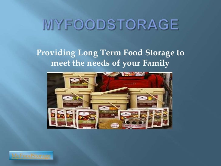 Providing Long Term Food Storage to           meet the needs of your FamilyMyFoodStorage
