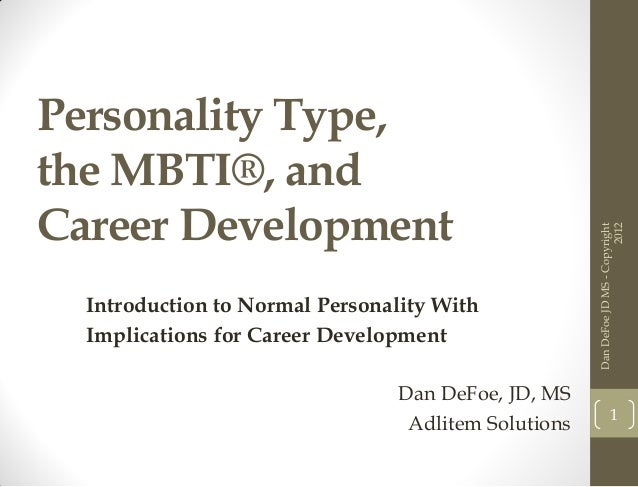 Personality Type,the MBTI®, andCareer Development                                                                         ...