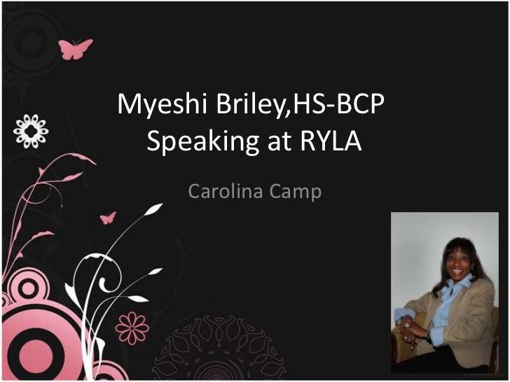 Myeshi Briley,HS-BCPSpeakingat RYLA<br />Carolina Camp <br />