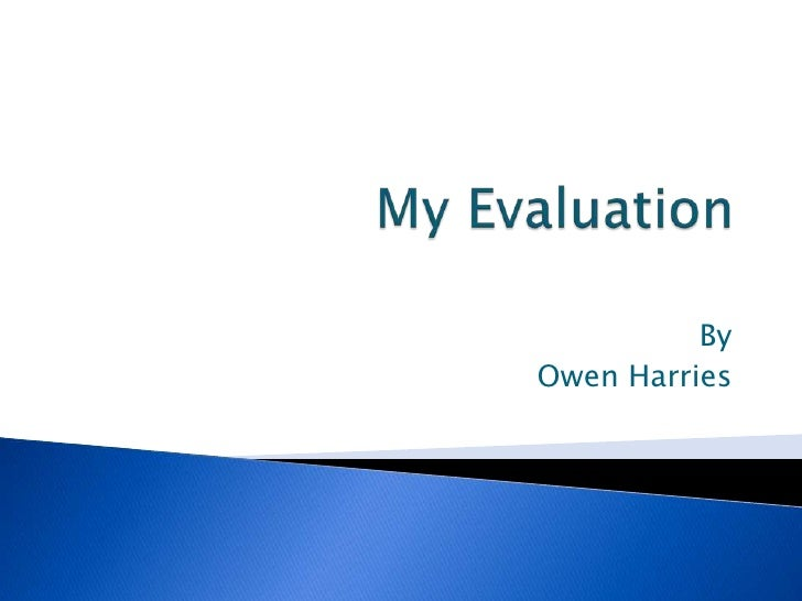 My Evaluation<br />By<br />Owen Harries<br />