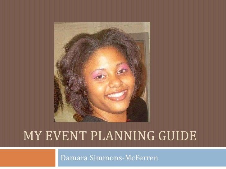 My Event planning Guide<br />Damara Simmons-McFerren<br />