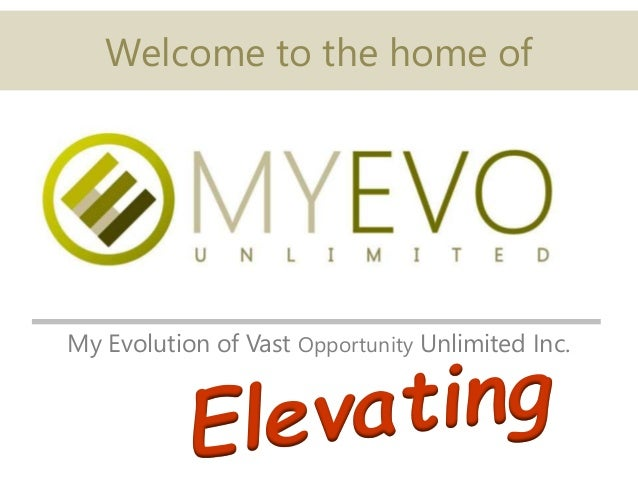 Welcome to the home of My Evolution of Vast Opportunity Unlimited Inc.