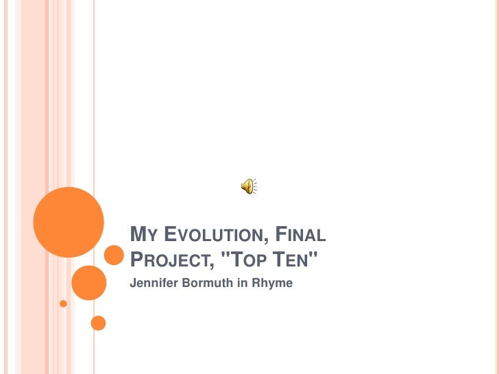 MY EVOLUTION, FINAL PROJECT, quot;TOP TENquot; Jennifer Bormuth in Rhyme