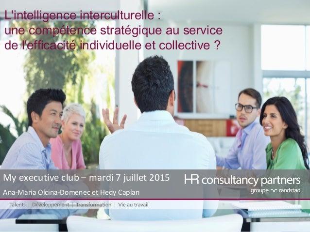 L'intelligence interculturelle : une compétence stratégique au service de l'efficacité individuelle et collective ? My ex...