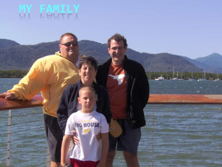 My Family <br />By Dij Howes <br />