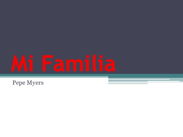 Mi FamiliaPepe Myers