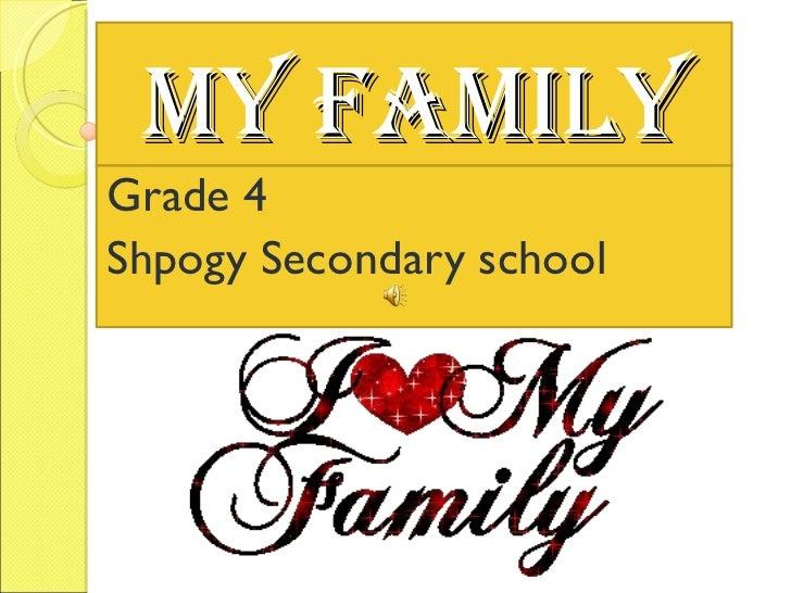MY FAMILY Grade 4 Shpogy Secondary school