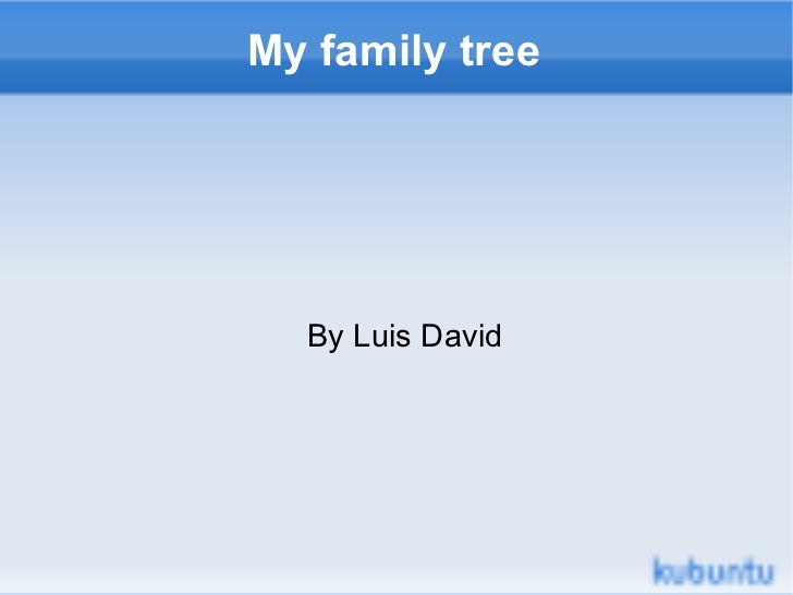 My family tree  By Luis David