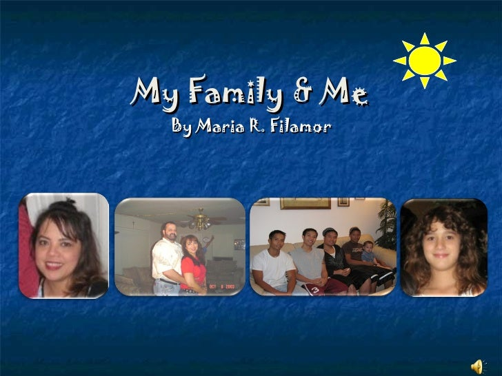 My Family & Me By Maria R. Filamor