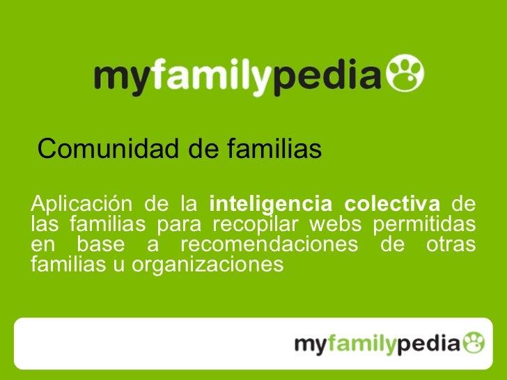 <ul><li>Comunidad de familias </li></ul><ul><li>Aplicación de la  inteligencia colectiva  de las familias para recopilar w...