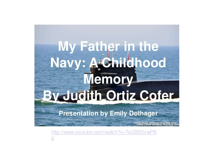 a literary analysis and a comparison of my father in the navy a childhood memory by judith ortiz cof Exploring poetry by frank madden ii analysis and argumentation 3 my father in the navy: a childhood memory, judith ortiz cofer.