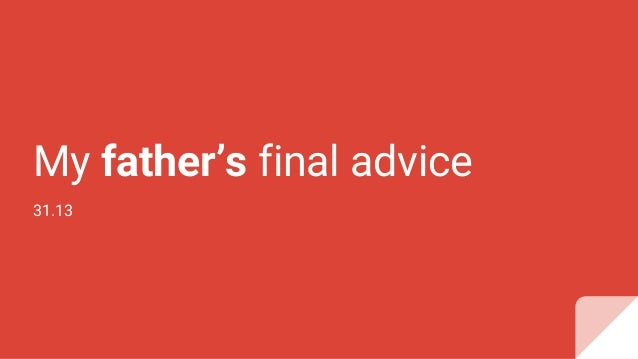 My father's final advice 31.13
