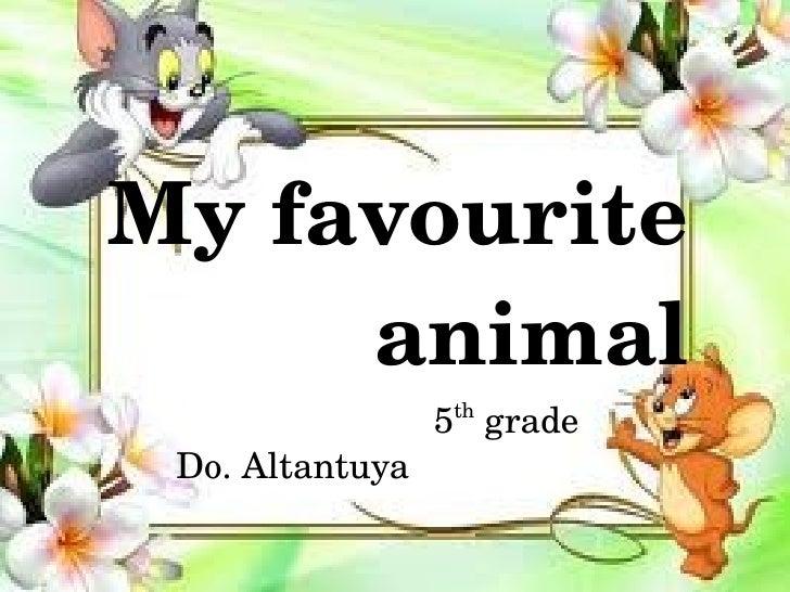 Myfavourite           animal5thgradeDo.Altantuya    ...
