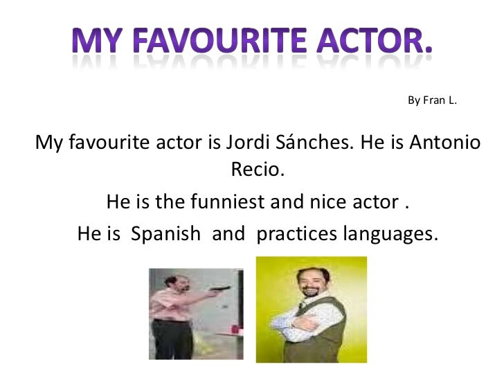 my favorite film and actor class 4 by fran l my favourite