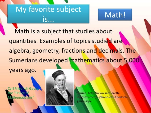 math mathematics and favorite subject Why discrete math is important  a undergraduate-level course in discrete mathematics is a required part of  when we ask students what their favorite topic.