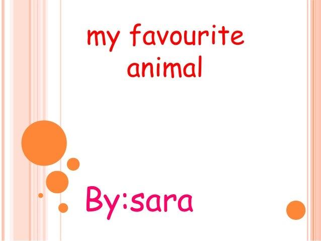 my favourite   animalBy:sara