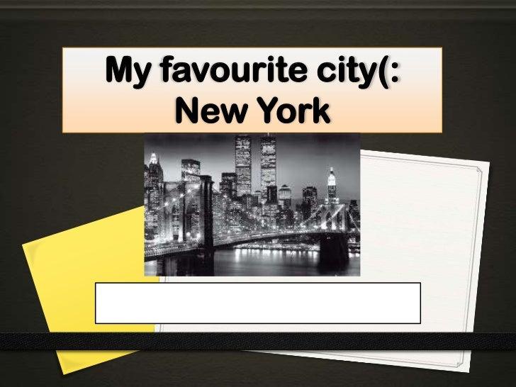 My favourite city(:    New York     By: Paula Miguelez Soto