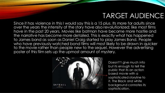 TARGET AUDIENCE Since it has violence in this I would say this is a 15 plus. Its more for adults since over the years the ...
