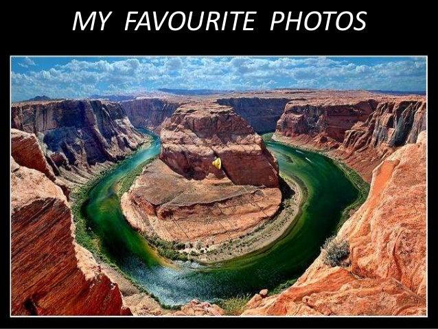 MY FAVOURITE PHOTOS
