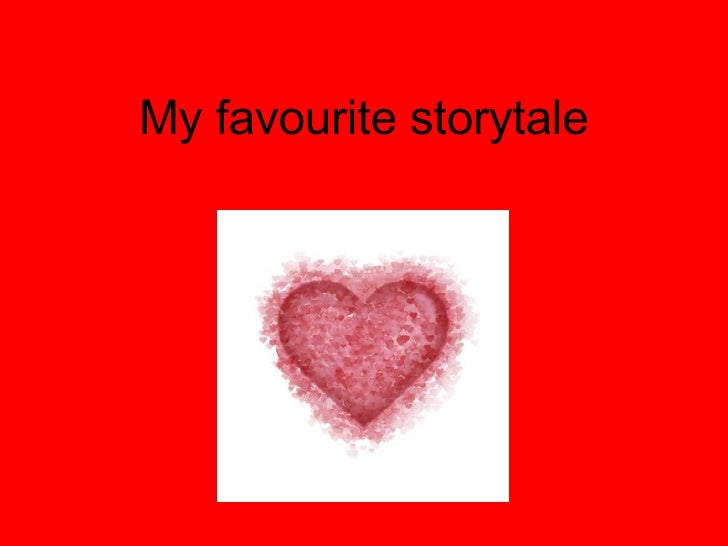 My favourite storytale From my heart to yours