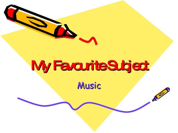 My Favourite Subject Music