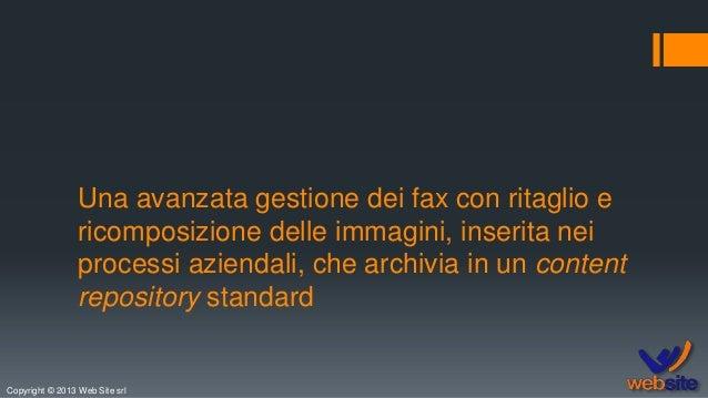 Copyright © 2013 Web Site srl Una avanzata gestione dei fax con ritaglio e ricomposizione delle immagini, inserita nei pro...