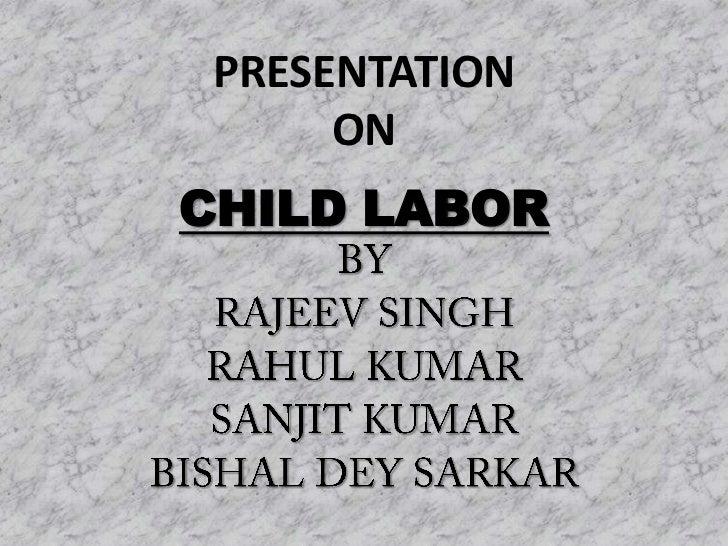 PRESENTATION      ONCHILD LABOR