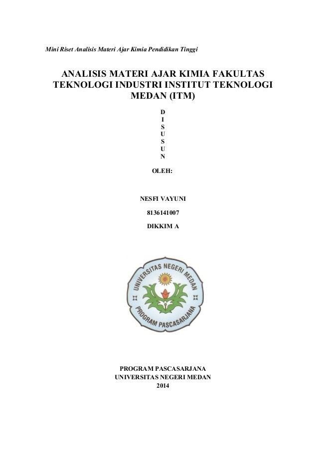 Mini Riset Analisis Materi Ajar Kimia Pendidikan Tinggi  ANALISIS MATERI AJAR KIMIA FAKULTAS  TEKNOLOGI INDUSTRI INSTITUT ...