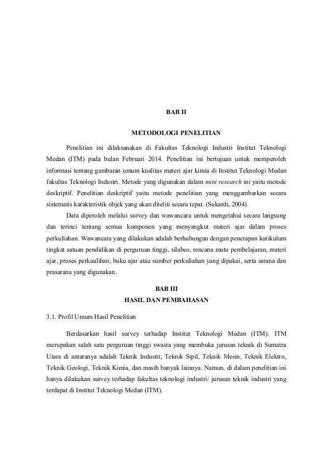 BAB II  METODOLOGI PENELITIAN  Penelitian ini dilaksanakan di Fakultas Teknologi Industri Institut Teknologi  Medan (ITM) ...