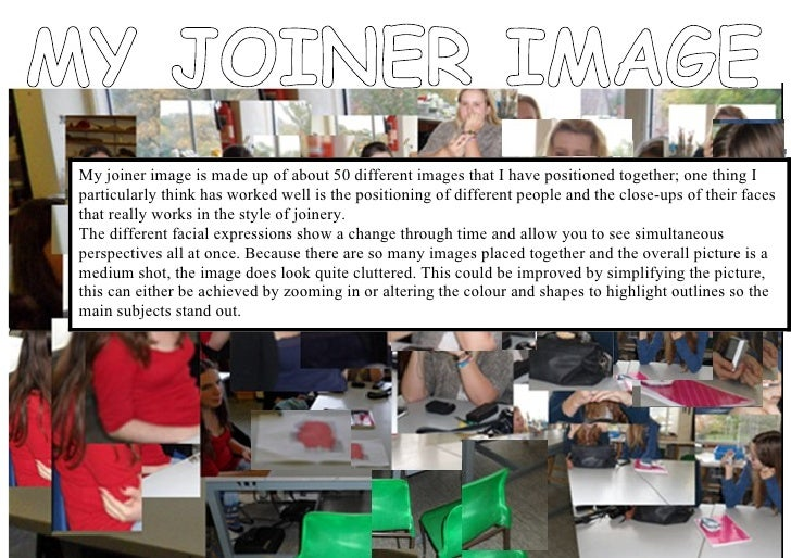 My joiner image is made up of about 50 different images that I have positioned together; one thing Iparticularly think has...