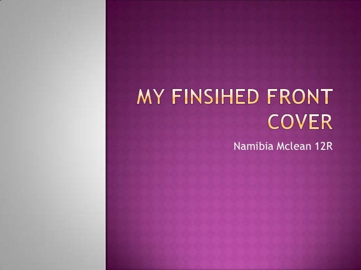 MY FINSIHED FRONT COVER<br />Namibia Mclean 12R<br />