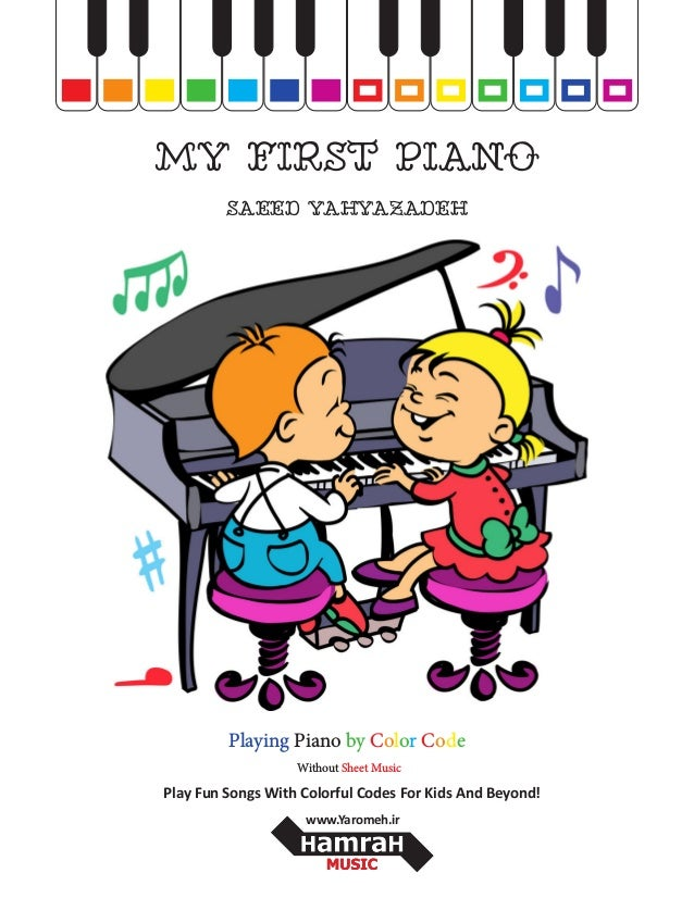 MY FIRST PIANO SAEED YAHYAZADEH Playing Piano by Color Code Without Sheet Music Play Fun Songs With Colorful Codes For Kid...