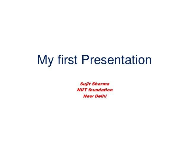 My first Presentation Sujit Sharma NIIT foundation New Delhi