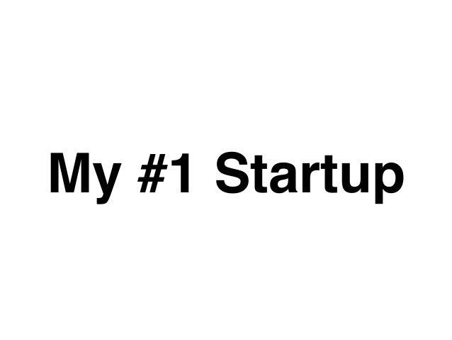 My #1 Startup