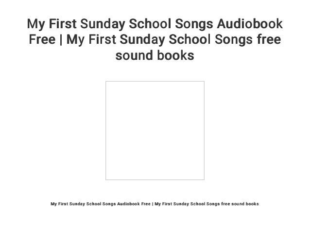 My First Sunday School Songs Audiobook Free | My First