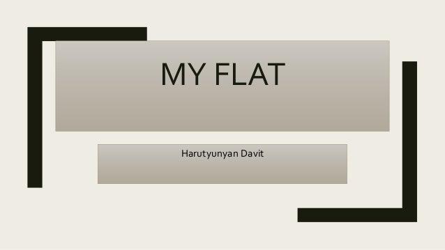 MY FLAT Harutyunyan Davit