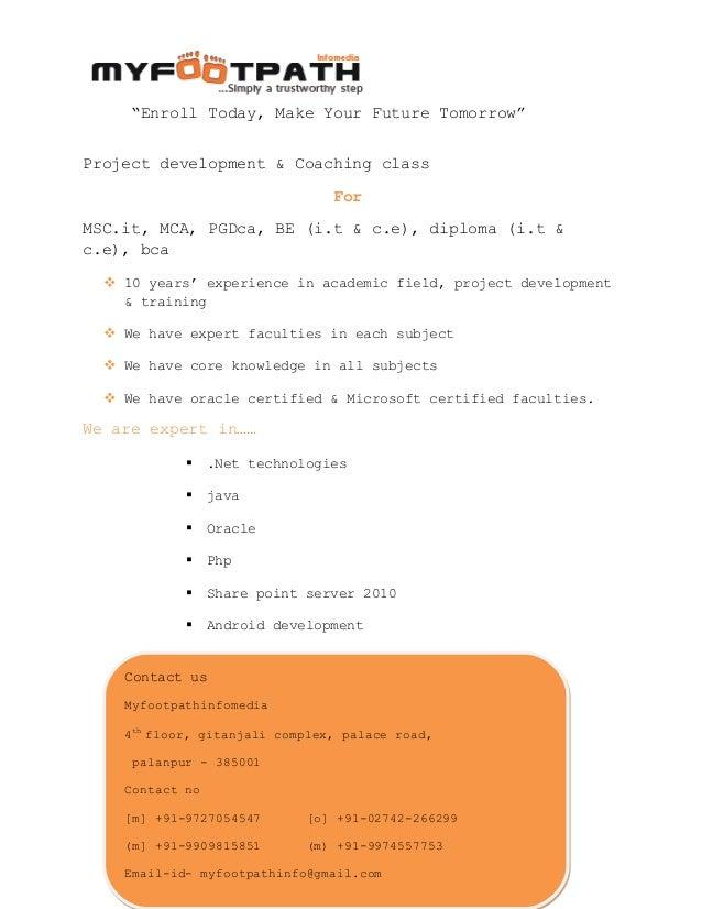 """Enroll Today, Make Your Future Tomorrow""Project development & Coaching classForMSC.it, MCA, PGDca, BE (i.t & c.e), diplom..."