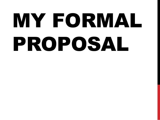 MY FORMALPROPOSAL