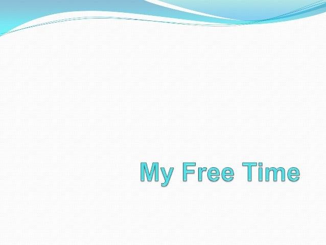 My Free Time I don´t play football at theweekend.I play with myfriend in my free time.I don´tplay table tennis at theweeke...