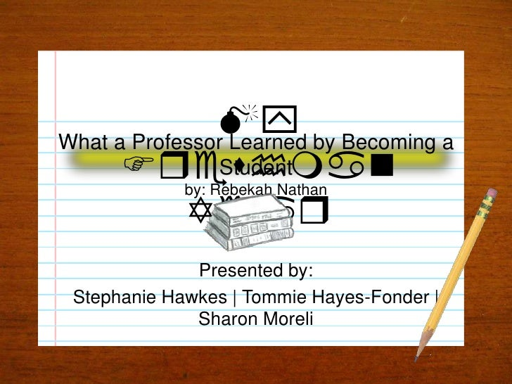 What a Professor Learned by Becoming a Studentby: Rebekah Nathan<br />My Freshman Year<br />Presented by:<br />Stephanie H...