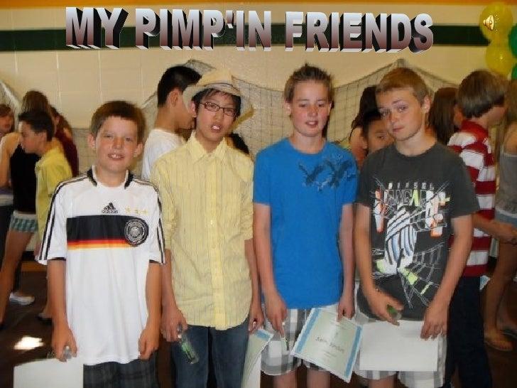MY PIMP'IN FRIENDS