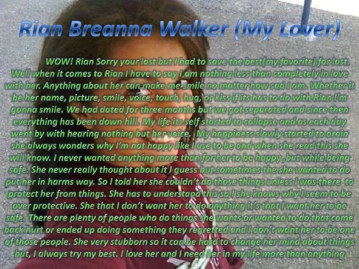 Rian Breanna Walker (My Lover)<br />WOW! Rian Sorry your last but I had to save the best(my favorite) for last. Well when ...