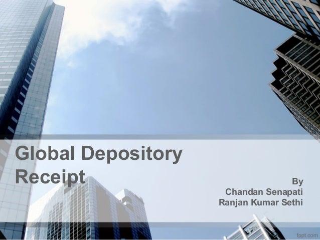 Global Depository Receipt  By Chandan Senapati Ranjan Kumar Sethi