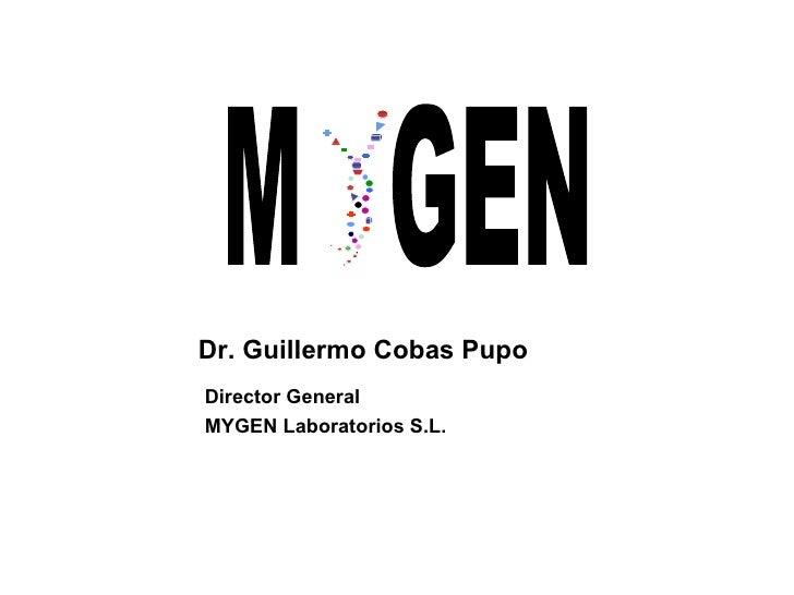 M  GEN Dr. Guillermo Cobas Pupo Director General MYGEN Laboratorios S.L.