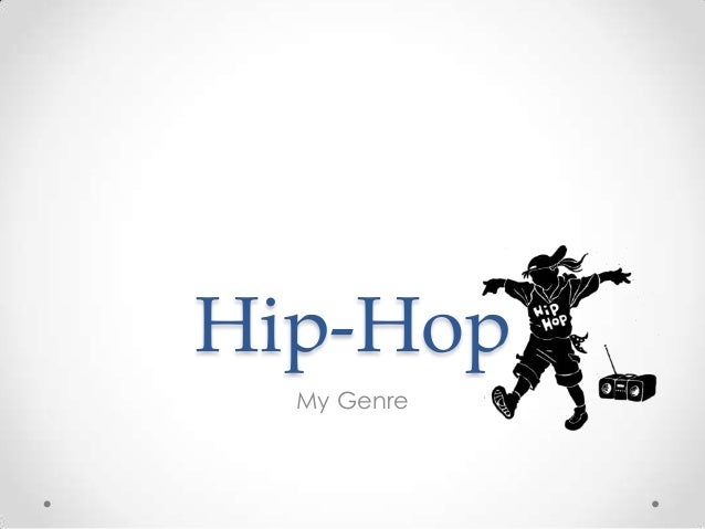 Hip-Hop  My Genre