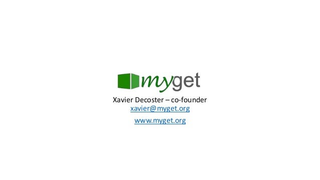 Xavier Decoster – co-founderxavier@myget.orgwww.myget.org