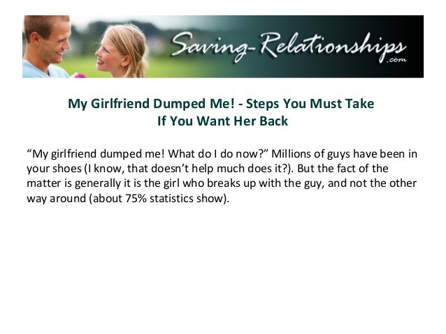 My Girlfriend Dumped Me! - Steps You Must Take If You Want