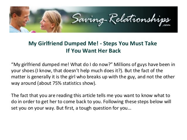 Tips on how to get an ex boyfriend back, i want a girlfriend what do
