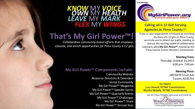 KNOW MY VOICE OWN MY HEALTH LEAVE MY MARK FLEX MY WINGS My Girl Power™ Components include: Community Website Resource Dire...
